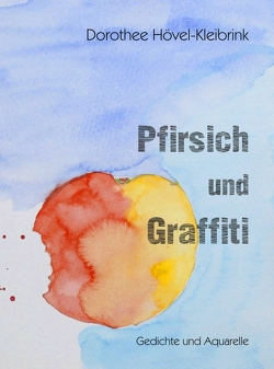 Pfirsich und Graffiti von Hövel-Kleibrink,  Dorothee