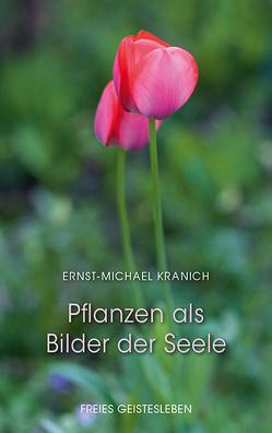 Pflanzen als Bilder der Seele von Fischer,  Charlotte, Kranich,  Ernst-Michael