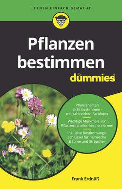 Pflanzen bestimmen für Dummies von Erdnüß,  Frank