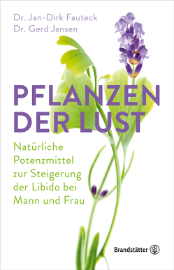 Pflanzen der Lust von Fauteck,  Dr. Jan-Dirk, Jansen,  Gerd