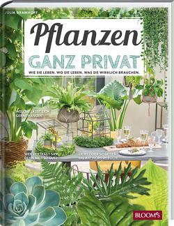 Pflanzen ganz privat von Bramhoff,  Julia