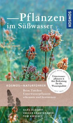Pflanzen im Süßwasser/EB von Kirschey,  Tom, Krautkrämer,  Volker, Oldorff,  Silke
