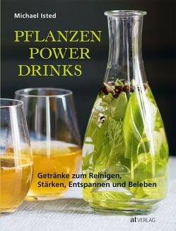 Pflanzen Power Drinks von Bell,  Susan, Isted,  Michael, Janz,  Daniela