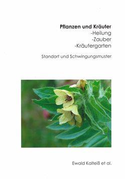 Pflanzen und Kräuter von Kalteiß,  Ewald