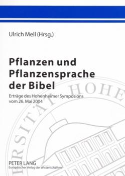 Pflanzen und Pflanzensprache der Bibel von Mell,  Ulrich