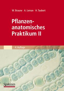 Pflanzenanatomisches Praktikum II von Braune,  Wolfram, Leman,  Alfred, Taubert,  Hans