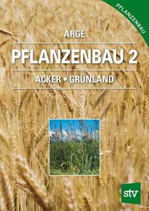 Pflanzenbau 2 von Arge