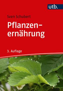 Pflanzenernährung von Schubert,  Sven