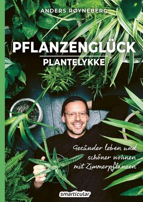 Pflanzenglück von Anders,  Røyneberg, Sabine,  Richter