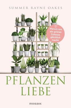 Pflanzenliebe von Brodersen,  Imke, Oakes,  Summer Rayne
