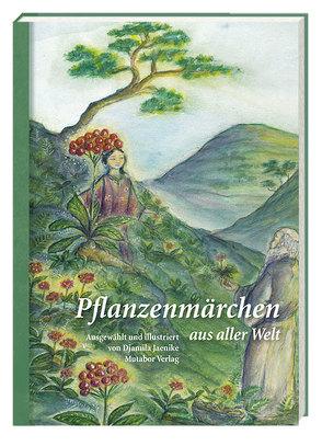 Pflanzenmärchen aus aller Welt von Jaenike,  Djamila
