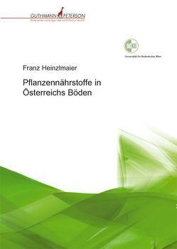 Pflanzennährstoffe in Österreichs Böden von Heinzlmaier,  Franz