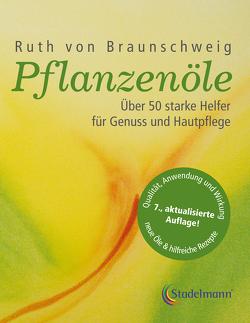 Pflanzenöle – Qualität, Anwendung und Wirkung von Braunschweig,  Ruth von