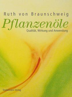 Pflanzenöle von von Braunschweig,  Ruth