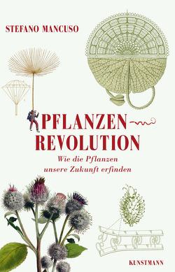 Pflanzenrevolution von Ammann,  Christine, Mancuso,  Stefano