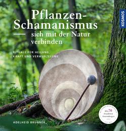 Pflanzenschamanismus von Brunner,  Adelheid