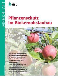 Pflanzenschutz im Biokernobstbau von Daniel,  Claudia, Häseli,  Andi, Schmid,  Andi, Tamm,  Lucius, Weibel,  Franco