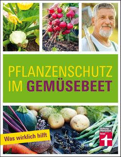 Pflanzenschutz im Gemüsebeet von Mayer,  Joachim