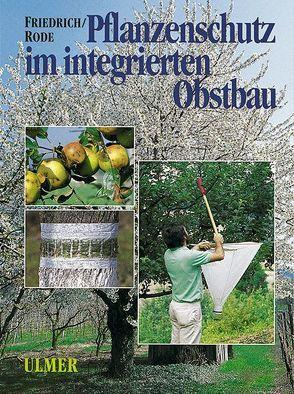 Pflanzenschutz im integrierten Obstbau von Friedrich,  Gerhard