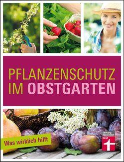 Pflanzenschutz im Obstgarten von Mayer,  Joachim
