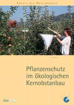 Pflanzenschutz im ökologischen Kernobstanbau von Rank,  Harald