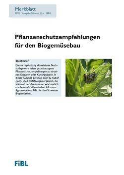 Pflanzenschutzempfehlungen für den Biogemüsebau von Hauenstein,  Samuel, Koller,  Martin, Vieweger,  Anja