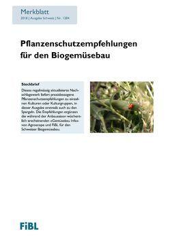 Pflanzenschutzempfehlungen für den Biogemüsebau von Koller,  Martin, Lichtehahn,  Martin