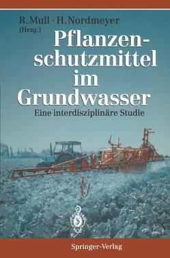 Pflanzenschutzmittel im Grundwasser von Boochs,  P.-W., Lieth,  H., Mull,  Rolf, Nordmeyer,  Henning