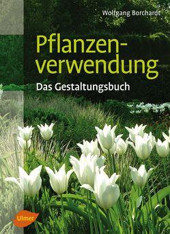 Pflanzenverwendung von Borchardt,  Wolfgang