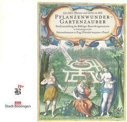 Pflanzenwunder – Gartenzauber von Schöll,  Günter, Scholz,  Günter, Skocdopolová,  Blanka, Sweertius,  Emanuel, Vogelgsang,  Alexander