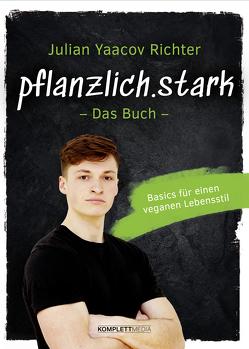 pflanzlich.stark – Das Buch von Julian Yaacov Richter
