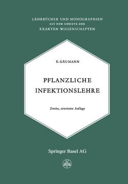Pflanzliche Infektionslehre von Gäumann,  Ernst