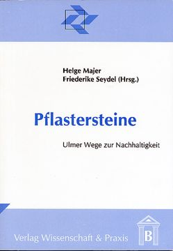 Pflastersteine – UIlmer Wege zur Nachhaltigkeit von Majer,  Helge, Seydel,  Friederike