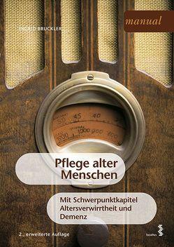 Pflege alter Menschen von Bruckler,  Ingrid