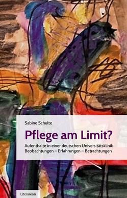 Pflege am Limit? von Schulte,  Sabine
