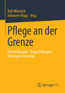 Pflege an der Grenze von Kopp,  Johannes, Münnich,  Ralf