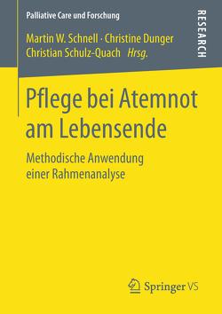 Pflege bei Atemnot am Lebensende von Dunger,  Christine, Schnell,  Martin W, Schulz-Quach,  Christian