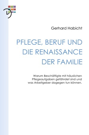 Pflege, Beruf und die Renaissance der Familie von Habicht,  Gerhard