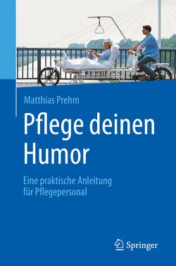Pflege deinen Humor von Prehm,  Matthias