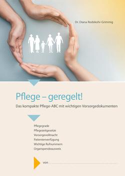 Pflege – geregelt! von Rodekohr-Grimmig,  Dr. Diana