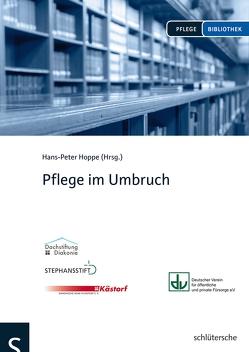 Pflege im Umbruch von Hoppe,  Hans-Peter