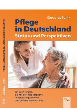 Pflege in Deutschland von Pyrlik,  Claudius