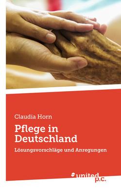 Pflege in Deutschland von Horn,  Claudia