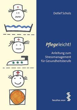 Pflege leicht! von Scholz,  Detlef
