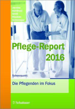 Pflege-Report 2016 von Greß,  Stefan, Jacobs,  Klaus, Klauber,  Jürgen, Kuhlmey,  Adelheid, Schwinger,  Antje