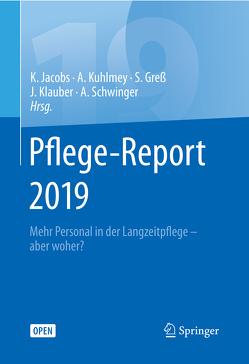 Pflege-Report 2019 von Greß,  Stefan, Jacobs,  Klaus, Klauber,  Jürgen, Kuhlmey,  Adelheid, Schwinger,  Antje
