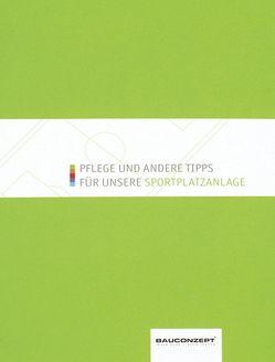 Pflege und andere Tipps für unsere Sportplatzanlage von Hoffmann,  Bert, Klein,  Wolfgang, Rabe,  Christoph