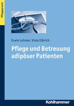 Pflege und Betreuung adipöser Patienten von Lohmer,  Erwin, Ulbrich,  Viola