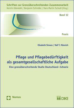 Pflege und Pflegebedürftigkeit als gesamtgesellschaftliche Aufgabe von Münnich,  Ral T., Simoes,  Elisabeth