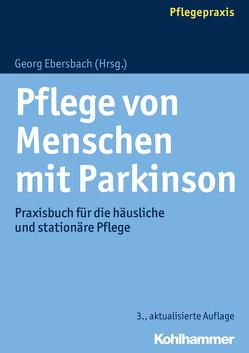 Pflege von Menschen mit Parkinson von Ebersbach,  Georg